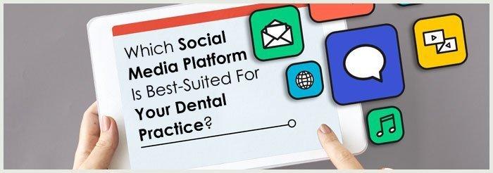 Which-Social-Media-Platform-Is-Best-Suited-For-Your-Dental-Practice-BIG