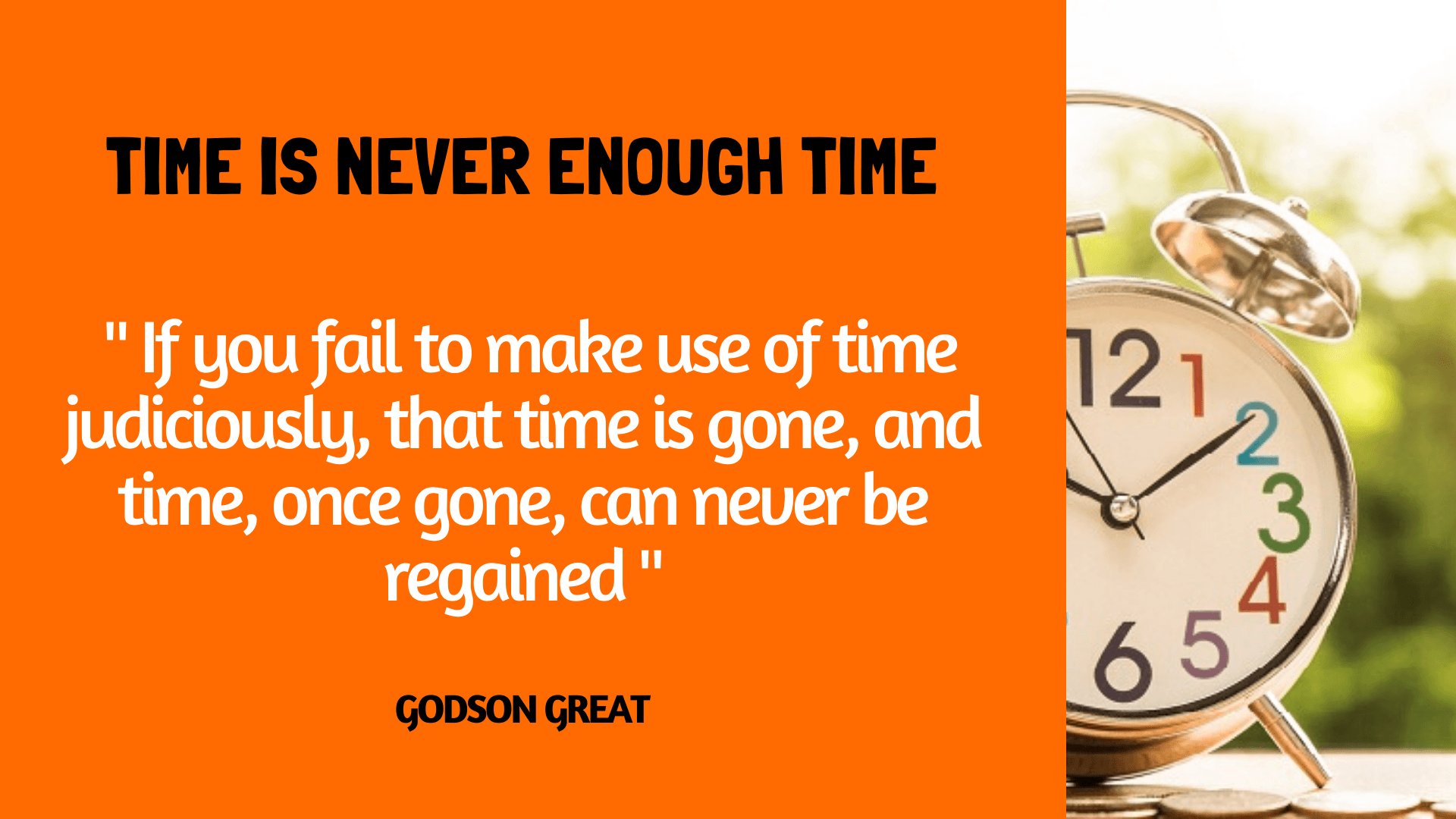 Time is Never Enough Time